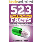 523 Hard To Believe Facts: Better Explained, Counterintuitive and Fun Trivia from the Creator of RaiseYourBrain.com (Paramoun