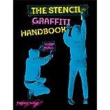 The The Stencil Graffiti Handbook