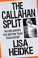 The Callahan Split: No One Knows You Better Than Your Sister Paperback