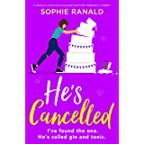 He's Cancelled: A totally laugh-out-loud and uplifting romantic comedy