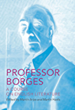 Professor Borges: A Course on English Literature (English Edition)