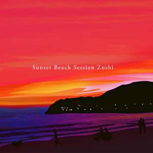 Sunset Beach Session Zushi Compiled by OMB