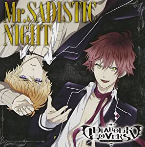 アニメ 「 DIABOLIK LOVERS 」 オープニング主題歌 「 Mr.SADISTIC NIGHT 」