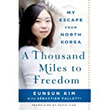A Thousand Miles to Freedom: My Escape From North Korea