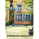 All The Blood Relations: a Jesus Creek mystery (Jesus Creek Mysteries Book 6)