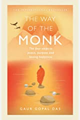 The Way of the Monk: The four steps to peace, purpose and lasting happiness Kindle Edition