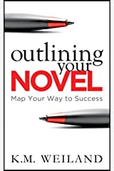 Outlining Your Novel: Map Your Way to Success (Helping Writers Become Authors Book 1) Kindle Edition