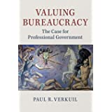 Valuing Bureaucracy: The Case for Professional Government