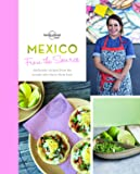 From the Source - Mexico: Authentic Recipes From the People…