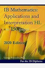 IB Mathematics: Applications and Interpretation HL in 150 pages: 2020 Edition ペーパーバック