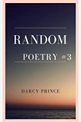 Random Poetry #3: If you read this, you have nothing else going on Kindle Edition