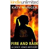 Fire and Rain: A Casey Jones Mystery (Casey Jones Mystery Series Book 7)