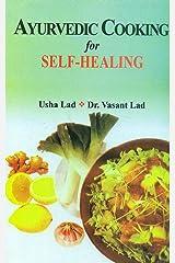 Ayurvedic Cooking for Self Healing Paperback