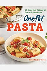 One-Pot Pasta Cookbook: 65 Super Easy Recipes for One-And-Done Meals Paperback