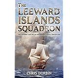 The Leeward Islands Squadron: A Carlisle and Holbrooke Naval Adventure: 2