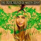 The Exotic Sounds of Martin Denny (Original Recordings)