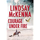 Courage Under Fire: A Riveting Novel of Romantic Suspense: 2