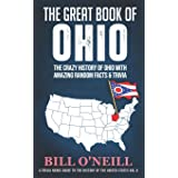 The Great Book of Ohio: The Crazy History of Ohio with Amazing Random Facts & Trivia: 6