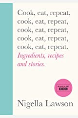 Cook, Eat, Repeat: Ingredients, recipes and stories. Hardcover