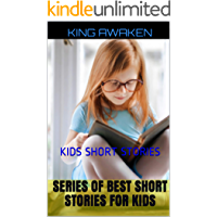 SERIES OF BEST SHORT STORIES FOR KIDS: KIDS SHORT STORIES (E…