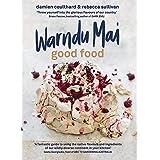Warndu Mai (Good Food): Introducing native Australian ingredients to your kitchen