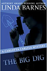 The Big Dig (The Carlotta Carlyle Mysteries Book 9) Kindle Edition