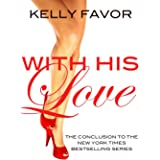 With His Love (For His Pleasure, Book 16)