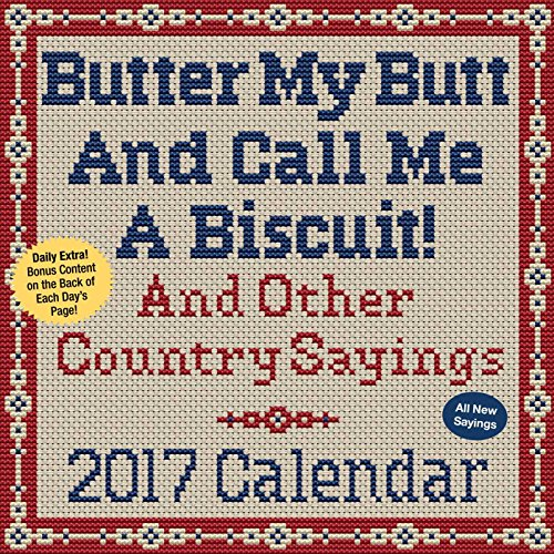 Butter My Butt And Call Me A Biscuit! 2017 Day-to-Day Calendar (Daytoday)