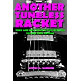 Another Tuneless Racket: Punk And New Wave In The Seventies, Volume One: Origins