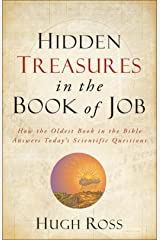 Hidden Treasures in the Book of Job (Reasons to Believe): How the Oldest Book in the Bible Answers Today's Scientific Questions Kindle Edition