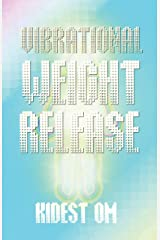 Vibrational Weight Release ペーパーバック