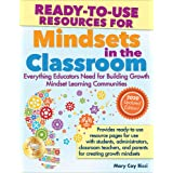 Ready-to-Use Resources for Mindsets in the Classroom: Everything Educators Need for Building Growth Mindset Learning Communit