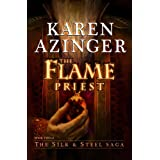 The Flame Priest (The Silk & Steel Saga Book 2)