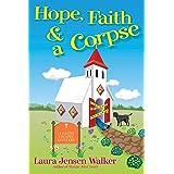 Hope, Faith, and a Corpse: A Faith Chapel Mystery: 1