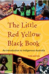 The Little Red Yellow Black book: An Introduction to Indigenous Australia Paperback