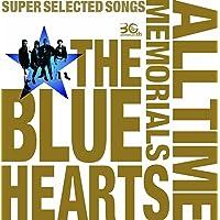 THE BLUE HEARTS 30th ANNIVERSARY ALL TIME MEMORIALS ~SUPER S…