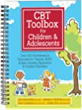 CBT Toolbox for Children & Adolescents: Over 200 Worksheets & Exercises for Trauma, ADHD, Autism, Anxiety, Depression & Conduct Disorders