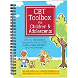 CBT Toolbox for Children and Adolescents: Over 200 Worksheets & Exercises for Trauma, ADHD, Autism, Anxiety, Depression & Con