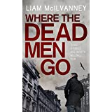 Where the Dead Men Go (Conway Trilogy Book 2)