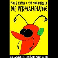 Die Verwandlung: Die schlechtesten Bücher aller Zeiten (Germ…