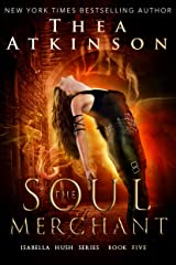 Soul Merchant (Isabella Hush Series Book 5) Kindle Edition