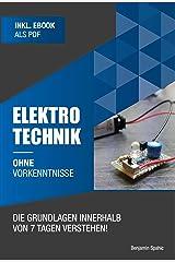 Elektrotechnik ohne Vorkenntnisse: Die Grundlagen innerhalb von 7 Tagen verstehen (Ohne Vorkenntnisse zum Ingenieur) (German Edition) Kindle Edition