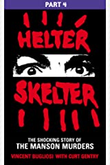 Helter Skelter: Part Four of the Shocking Manson Murders Kindle Edition