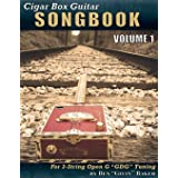 Cigar Box Guitar Songbook - Volume 1: 45 Songs Arranged for 3-String Open G Gdg Cigar Box Guitars