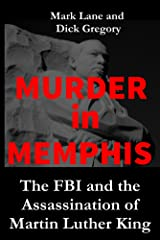 Murder in Memphis: The FBI and the Assassination of Martin Luther King Kindle Edition