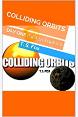 COLLIDING ORBITS: DAY ONE (First 5 Chapters) (English Edition) Kindle版
