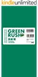 GREEN RUSH (NEXTRAVELER BOOKS)
