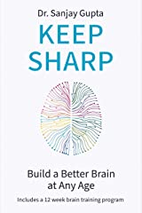 Keep Sharp: How To Build a Better Brain at Any Age - As Seen in The Daily Mail Kindle Edition