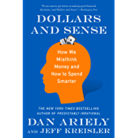 Dollars and Sense: How We Misthink Money and How to Spend Sm…