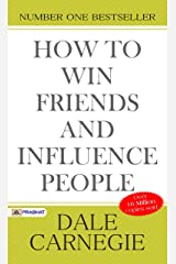 How to Win Friends and Influence People (Illustrated): Dale Carnegie's all time International Best Selling Self-Help Books Ever Published. Kindle Edition
